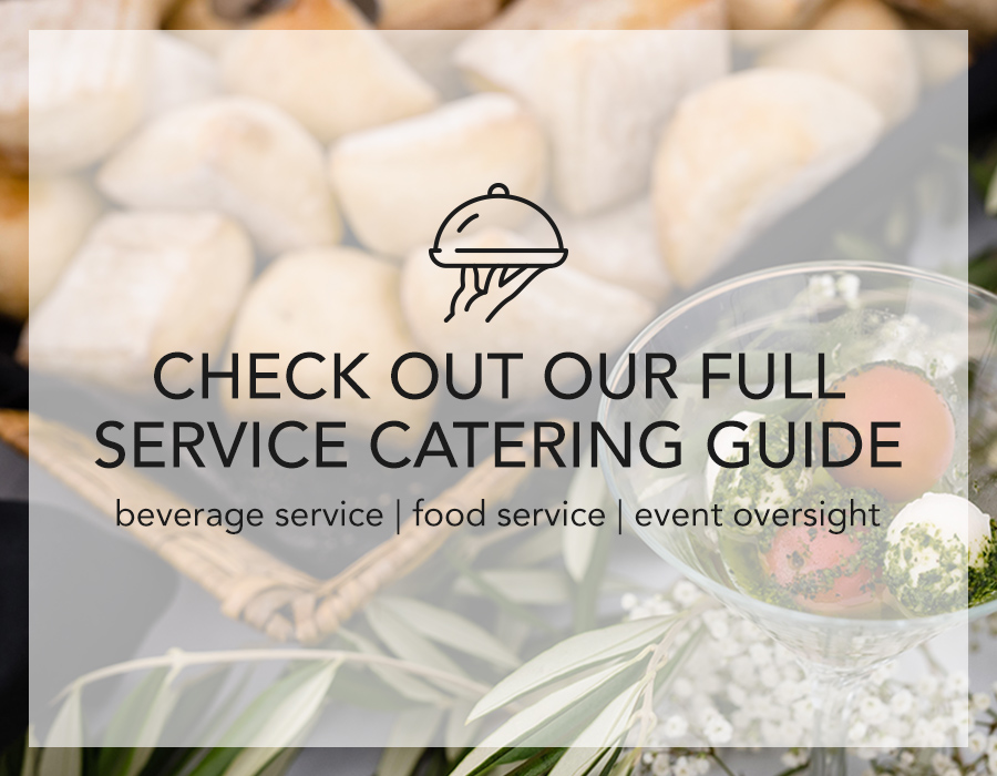 Check out our full service catering guide